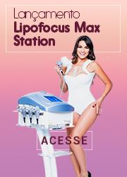 Lançamento Lipofocus Max Station